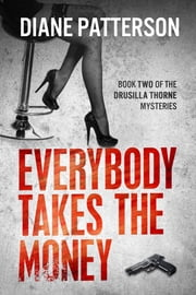 Everybody Takes The Money ebook by Diane Patterson