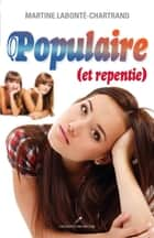 Populaire (et repentie) ebook by Martine Labonté-Chartrand