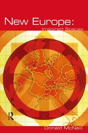 New Europe - Imagined Spaces ebook by Donald McNeill