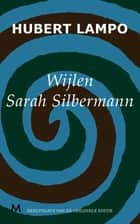 Wijlen Sarah Silbermann ebook by Hubert Lampo