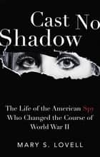 Cast No Shadow ebook by Mary S. Lovell