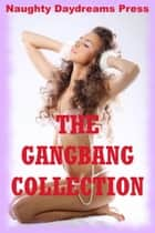 The Gangbang Collection: Twenty Hardcore Erotica Stories ebook by
