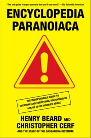 Encyclopedia Paranoiaca ebook by Henry Beard,Christopher Cerf