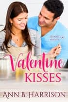 Valentine Kisses ebook by Ann B. Harrison