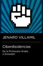 Ciberdisidencias ebook by Jenaro Villamil