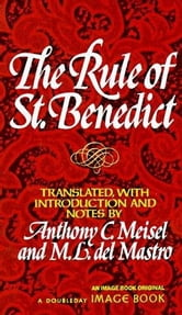 The Rule of Saint Benedict ebook by Anthony C. Meisel