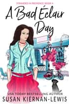 A Bad Éclair Day ebook by Susan Kiernan-Lewis