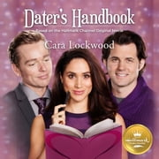 Dater's Handbook - Based on the Hallmark Channel Original Movie audiobook by Cara Lockwood