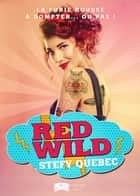 Red Wild ebook by Stefy Québec