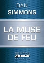 La Muse de feu ebook by Dan Simmons