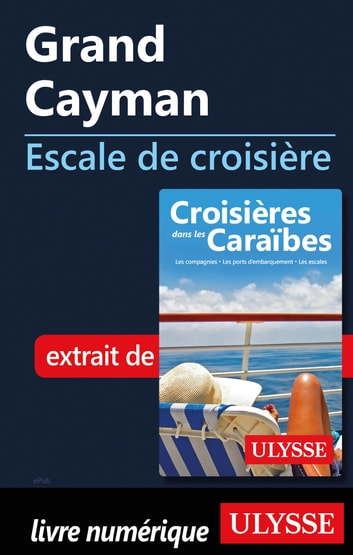 Grand Cayman - Escale de croisière ebook by Collectif