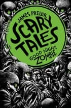 Good Night, Zombie ebook by James Preller, Iacopo Bruno