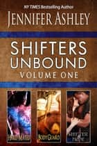 Shifters Unbound, Volume One ebook by Jennifer Ashley
