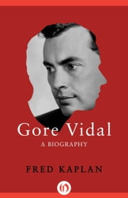 Gore Vidal - A Biography ebook by Fred Kaplan