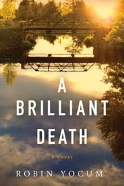A Brilliant Death ebook by Robin Yocum