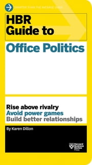 HBR Guide to Office Politics (HBR Guide Series) ebook by Karen Dillon