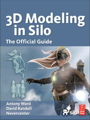 Modeling in Silo ebook by Antony Ward,David Randall,Nevercenter