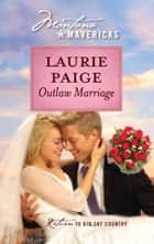Outlaw Marriage ebook by Laurie Paige
