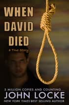 When David Died (A True Story) ebook by