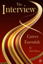 Career Essentials: The Interview ebook by Dale Mayer