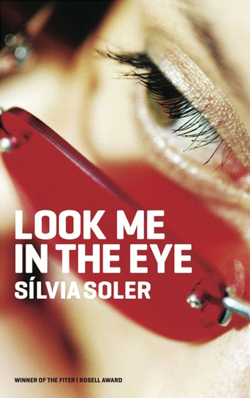 Look Me in the Eye eBook by Silvia Soler