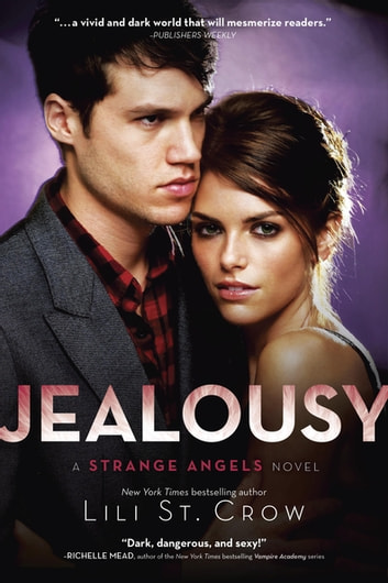 Jealousy - A Strange Angels Novel ebook by Lili St. Crow