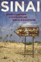 Sinai - Egypt's Linchpin, Gaza's Lifeline, Israel's Nightmare ebook by Mohannad Sabry