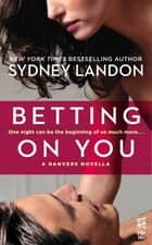 Betting on You ebook by Sydney Landon