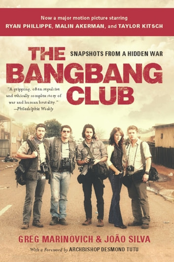 The Bang-Bang Club, movie tie-in - Snapshots From a Hidden War ebook by Greg Marinovich,Joao Silva