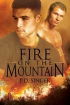 Fire on the Mountain ebook by P.D. Singer