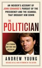 The Politician ebook by Andrew Young