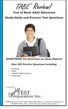 TABE Review! Complete Test of Adult Basic Education Study Guide with Practice Test Questions ebook by Complete Test Preparation Inc.
