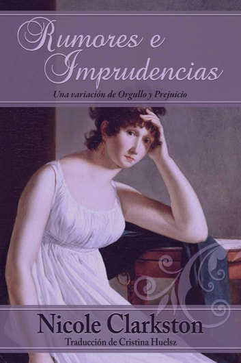 Rumores e Imprudencias ebook by Nicole Clarkston