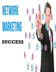 Network Marketing Success ebook by V.T.