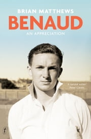 Benaud - An Appreciation ebook by Brian Matthews