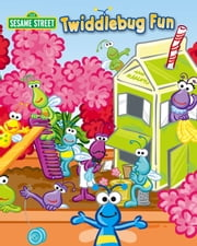 Twiddlebug Fun (Sesame Street Series) ebook by Katie Kobble