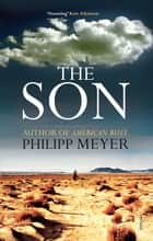 The Son ebook by Philipp Meyer