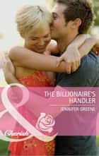 The Billionaire's Handler (Mills & Boon Cherish) ebook by Jennifer Greene