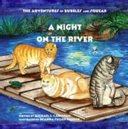 A Night on the River - The Adventures of Bubbles and Squeak ebook by Michael Carignan, DeAnna Fuller Pazdyk