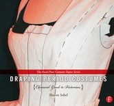 Draping Period Costumes: Classical Greek to Victorian - (The Focal Press Costume Topics Series) ebook by Sharon Sobel