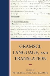 Gramsci, Language, and Translation ebook by Giorgio Baratta,Derek Boothman,Lucia Borghese,Francisco F. Buey,Tullio De Mauro,Fabio Frosini,Stefano Gensini,Marcus Green,Peter Ives,Maurizio Lichtner,Franco Lo Piparo,Utz Maas,Luigi Rosiello,Edoardo Sanguineti,Anne ShowstackSassoon,André Tosel
