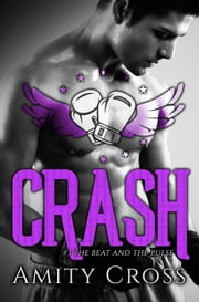 Crash (#3 The Beat and The Pulse) ebook by Amity Cross