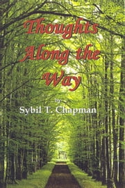 Thoughts Along The Way ebook by Sybil T Chapman