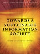 Towards a Sustainable Information Society - Deconstructing WSIS ebook by Nico Carpentier, Jan Servaes