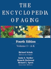 The Encyclopedia of Aging: Fourth Edition, 2-Volume Set ebook by Schulz, Richard