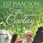 Fifth Generation Cowboy - Contemporary Christian Romance audiobook by