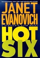 Hot Six ebook by Janet Evanovich