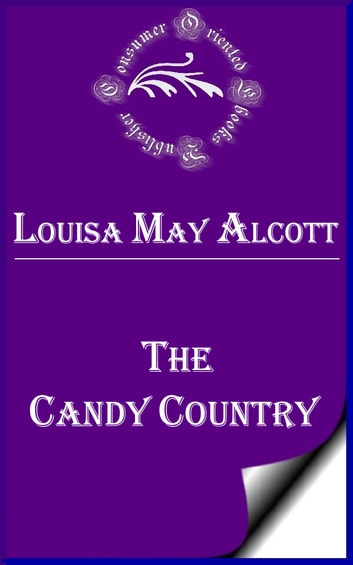 The Candy Country ebook by Louisa May Alcott