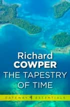 A Tapestry of Time ebook by Richard Cowper