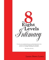 The Eight Levels of Intimacy ebook by Laura D Lewis